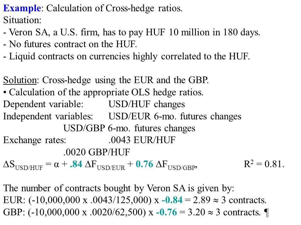 Example: Calculation of Cross-hedge ratios. Situation: - Veron SA, a U.S.