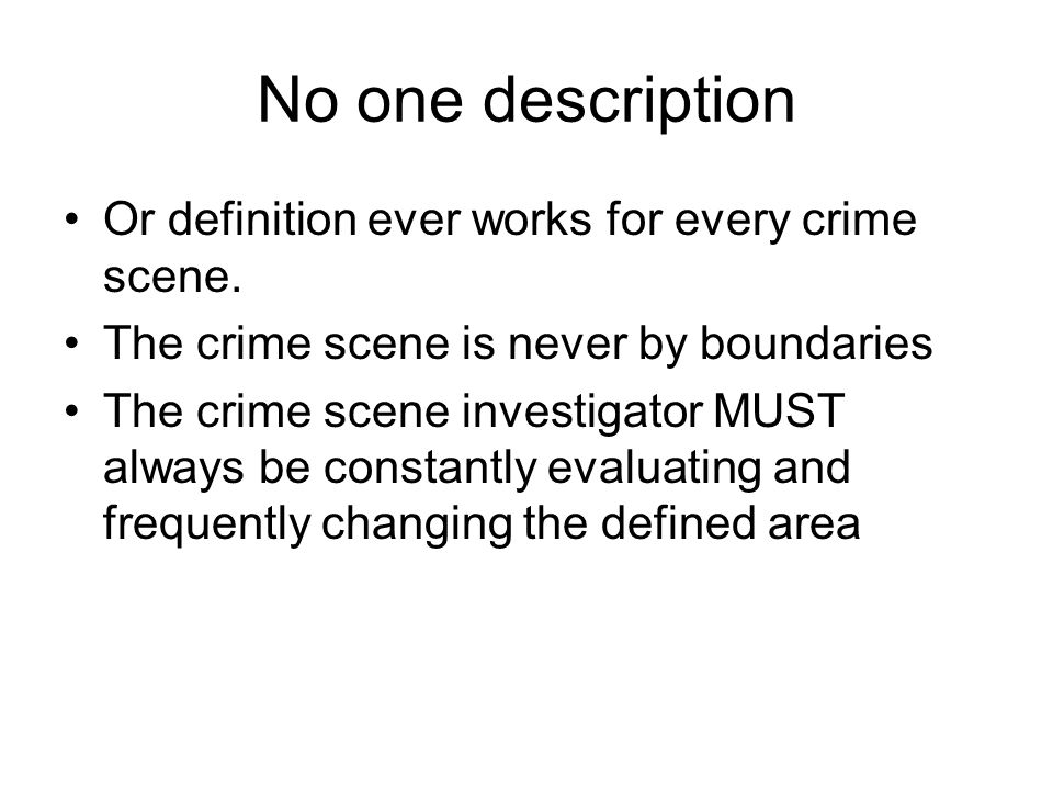 no one description or definition ever works for every crime scene