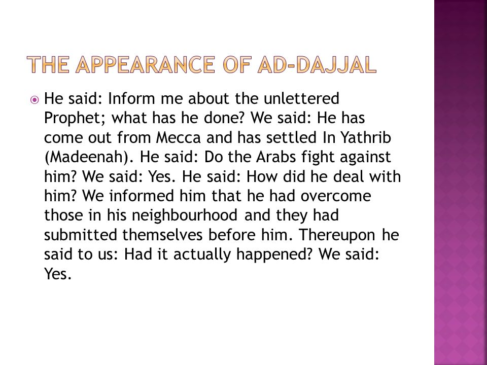  He said: Inform me about the unlettered Prophet; what has he done.