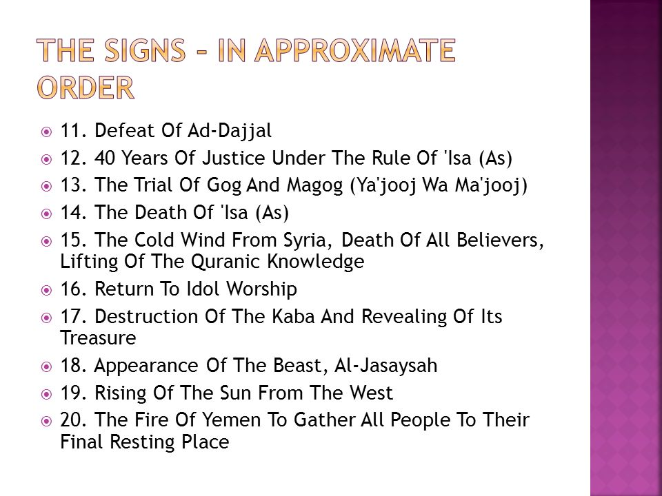  11. Defeat Of Ad-Dajjal  Years Of Justice Under The Rule Of Isa (As)  13.