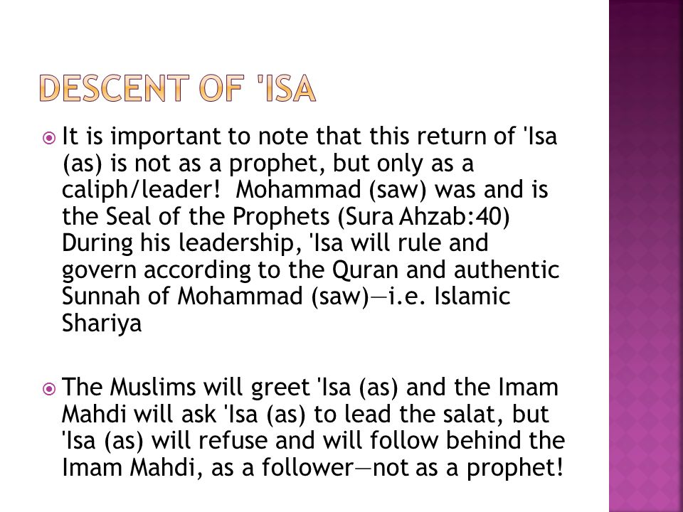  It is important to note that this return of Isa (as) is not as a prophet, but only as a caliph/leader.