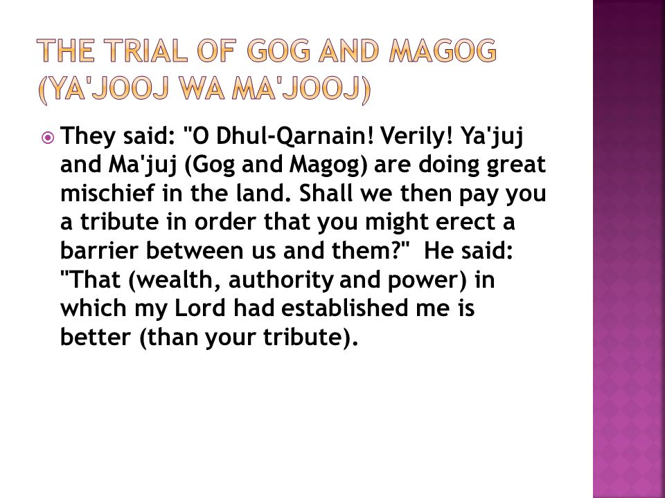  They said: O Dhul-Qarnain. Verily.