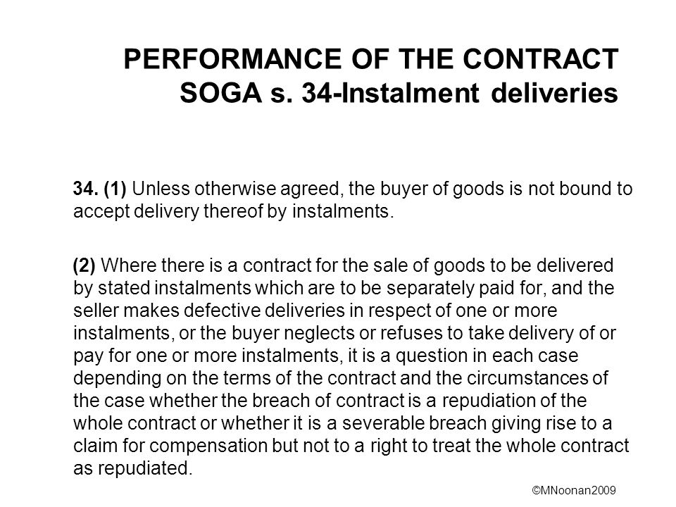 ©MNoonan2009 PERFORMANCE OF THE CONTRACT SOGA s. 34-Instalment deliveries 34.