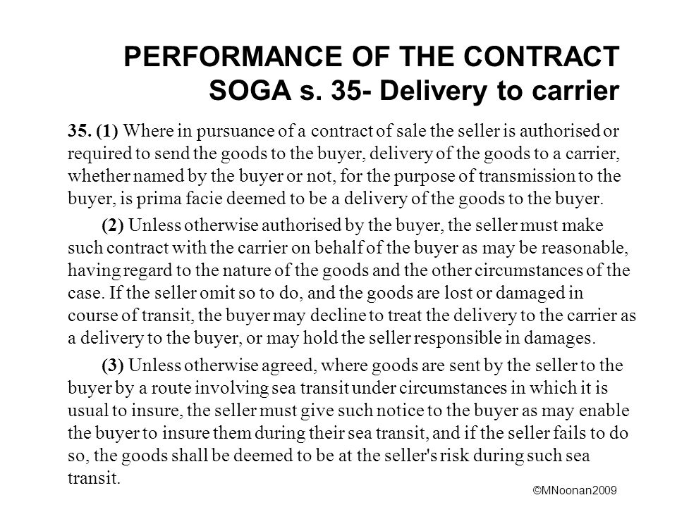 ©MNoonan2009 PERFORMANCE OF THE CONTRACT SOGA s. 35- Delivery to carrier 35.