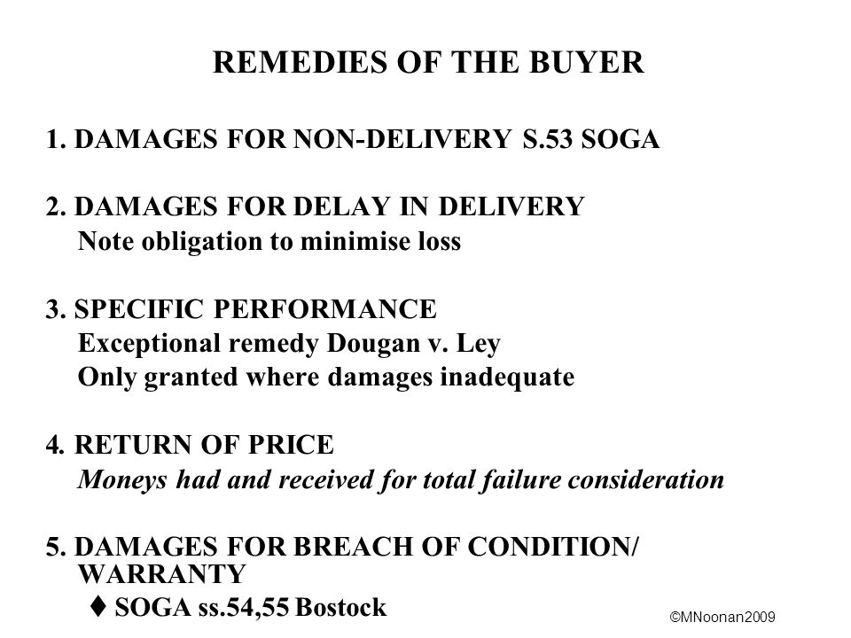©MNoonan2009 REMEDIES OF THE BUYER 1. DAMAGES FOR NON-DELIVERY S.53 SOGA 2.
