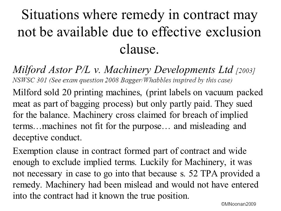 ©MNoonan2009 Situations where remedy in contract may not be available due to effective exclusion clause.