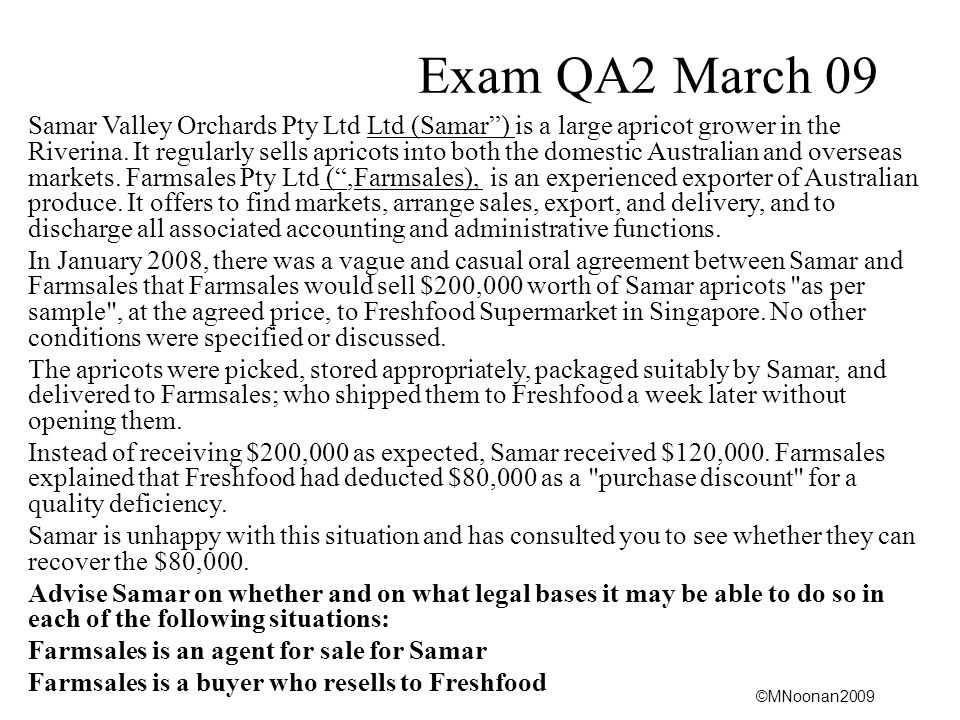 ©MNoonan2009 Exam QA2 March 09 Samar Valley Orchards Pty Ltd Ltd (Samar ) is a large apricot grower in the Riverina.