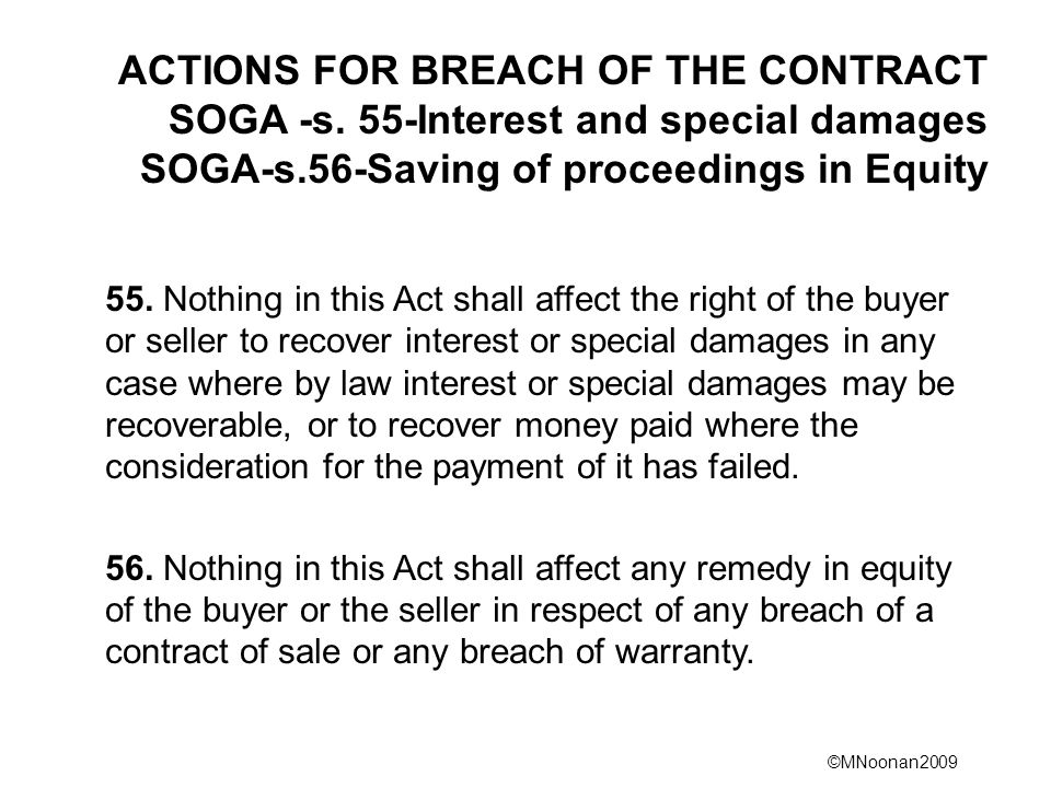 ©MNoonan2009 ACTIONS FOR BREACH OF THE CONTRACT SOGA -s.