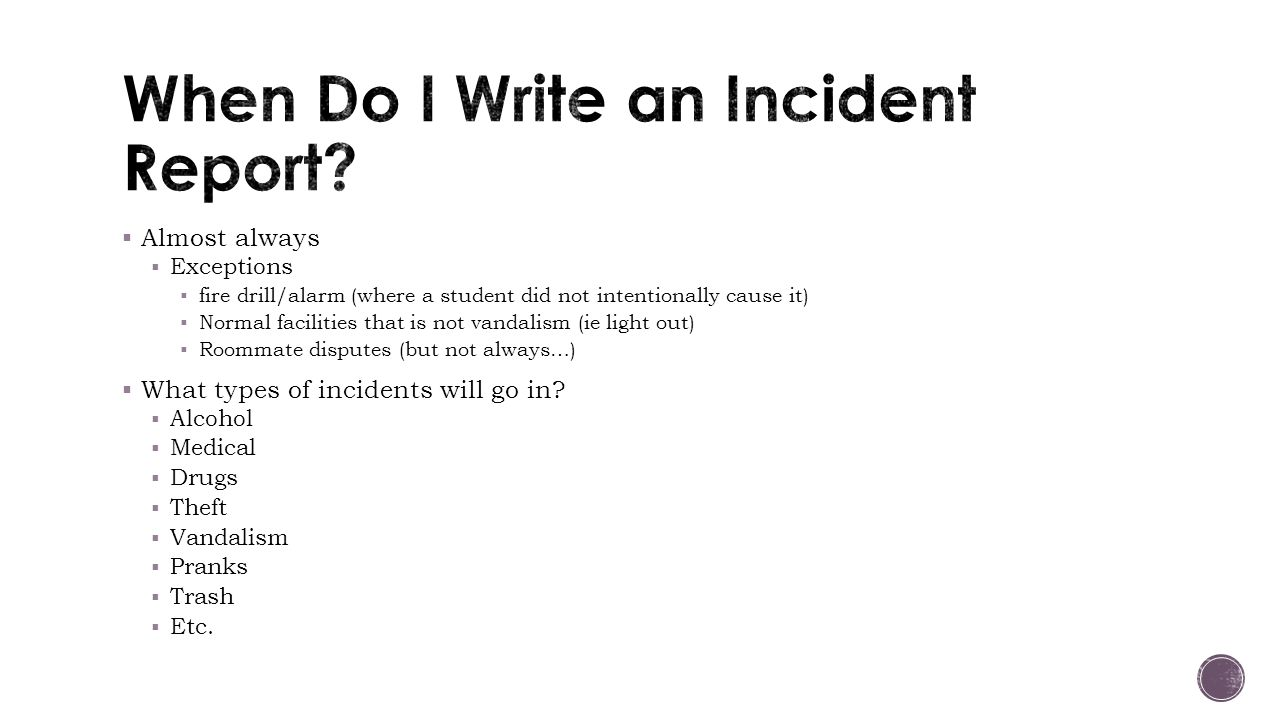 write about an incident which made How to write an accident report it may also be your first incident to involve you directly with the you can write down some information as you wait.