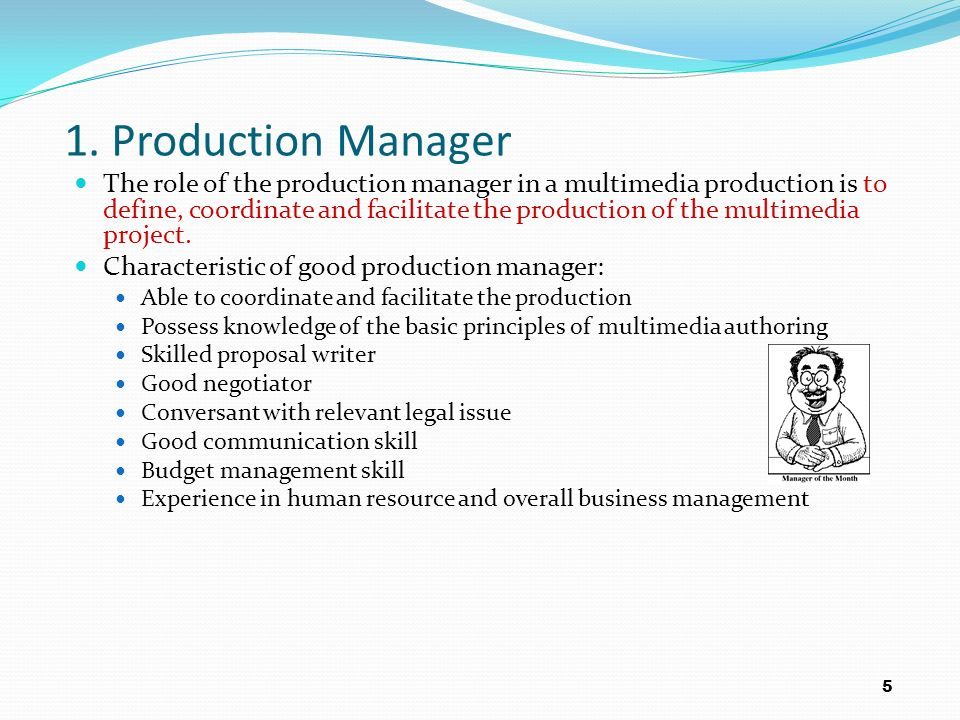 5 5 1 production manager the role - Responsibilities Of A Production Manager
