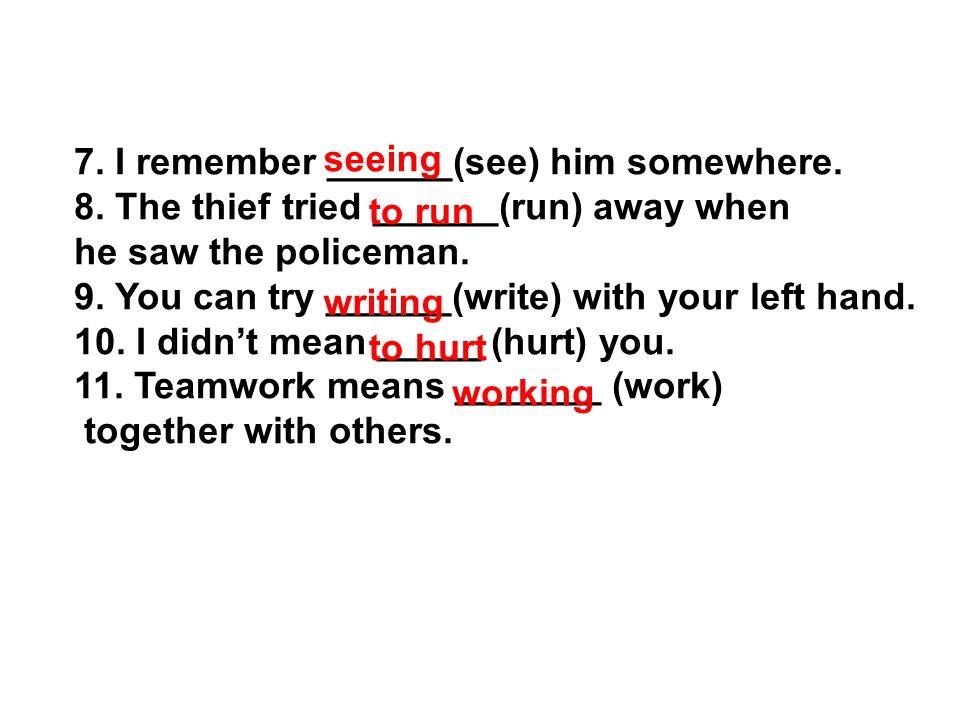7. I remember ______(see) him somewhere. 8.
