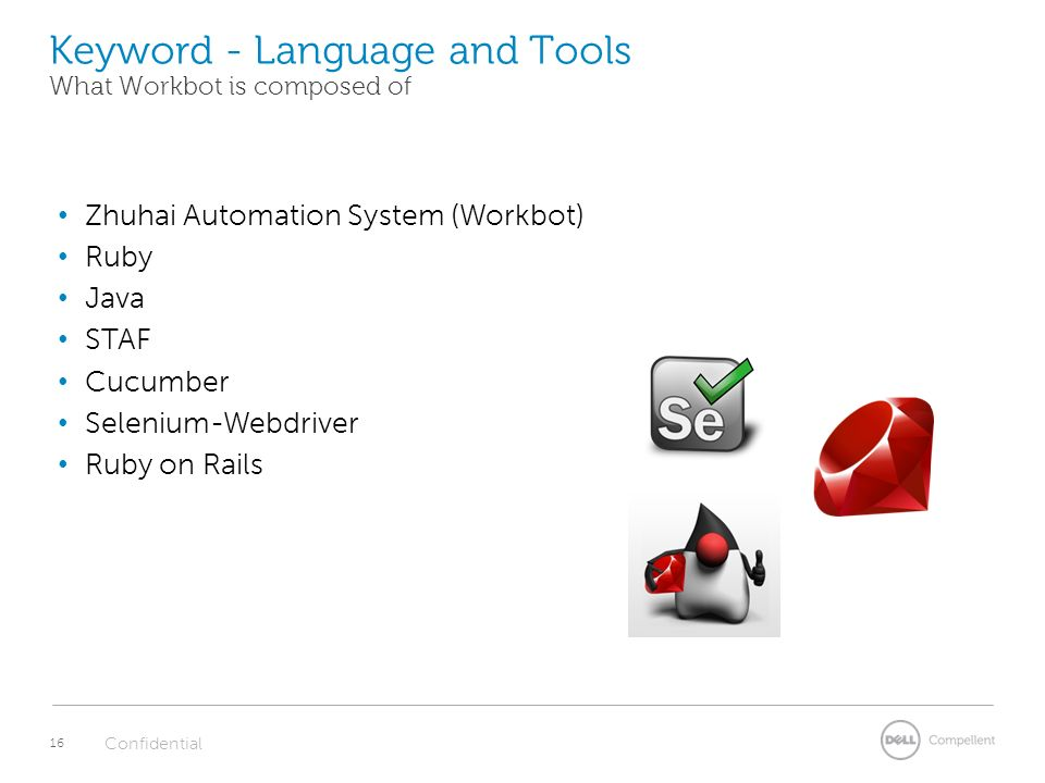 Zhuhai test automation overview ryan li team lead of test automation 16 keyword language and tools what workbot is composed of 16 confidential zhuhai automation system workbot ruby java staf cucumber selenium webdriver malvernweather Choice Image