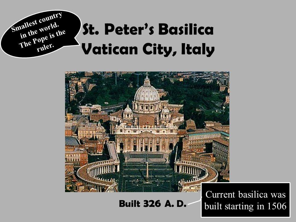 St. Peter's Basilica Vatican City, Italy Built 326 A.