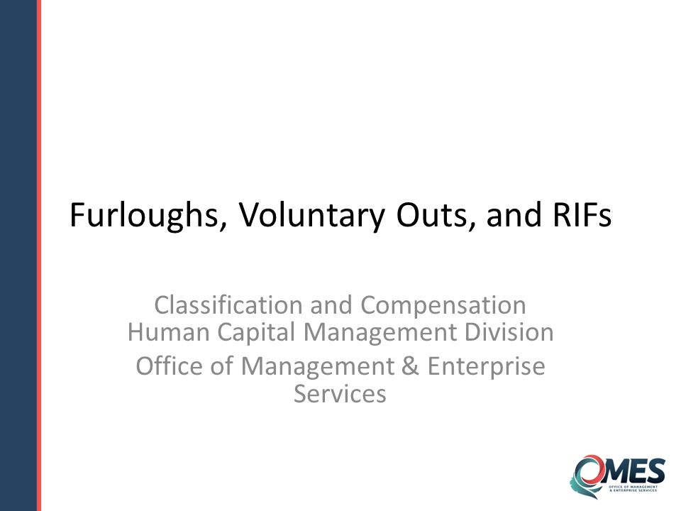 1 Furloughs, Voluntary Outs, And RIFs Classification And Compensation Human  Capital Management Division Office Of Management U0026 Enterprise Services