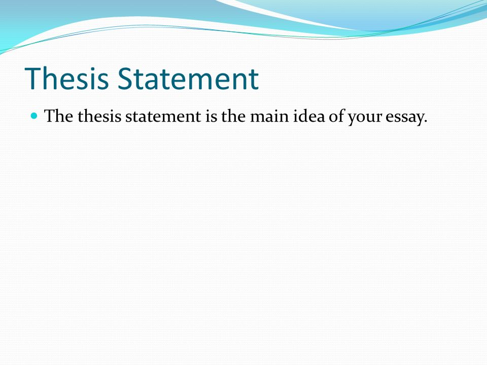 do now should students have to wear school uniforms explain your 4 thesis statement the thesis statement is the main idea of your essay