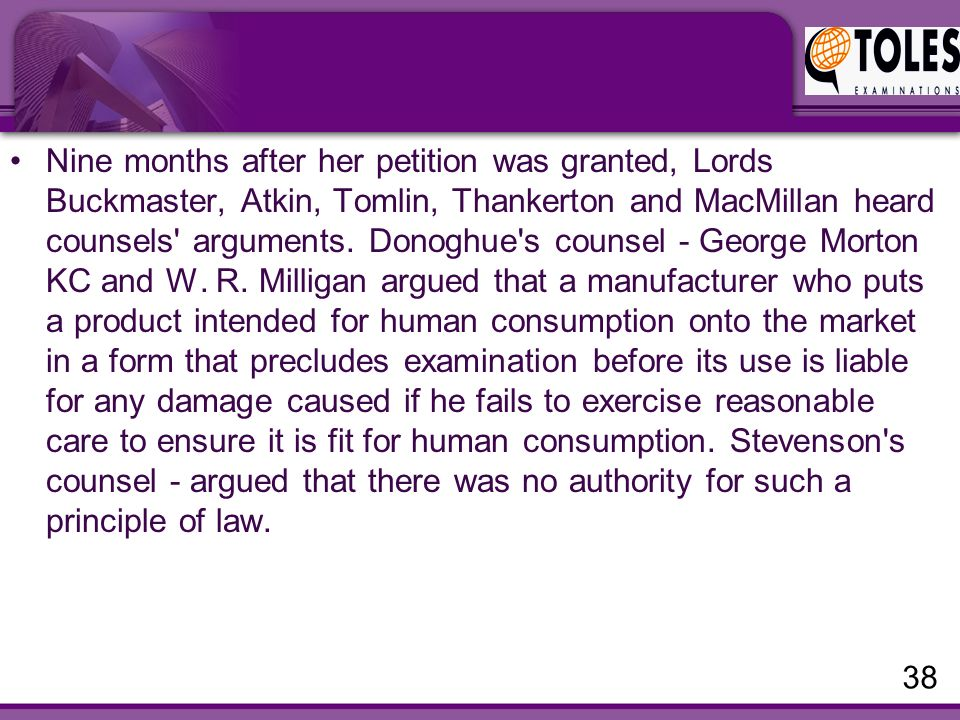 Nine months after her petition was granted, Lords Buckmaster, Atkin, Tomlin, Thankerton and MacMillan heard counsels arguments.
