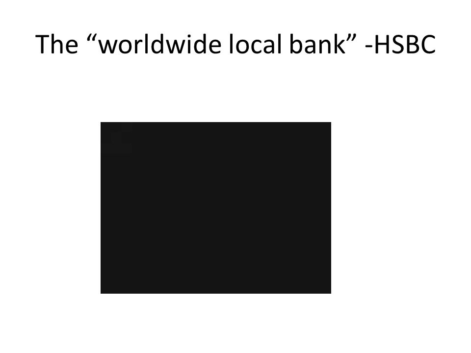 The worldwide local bank -HSBC