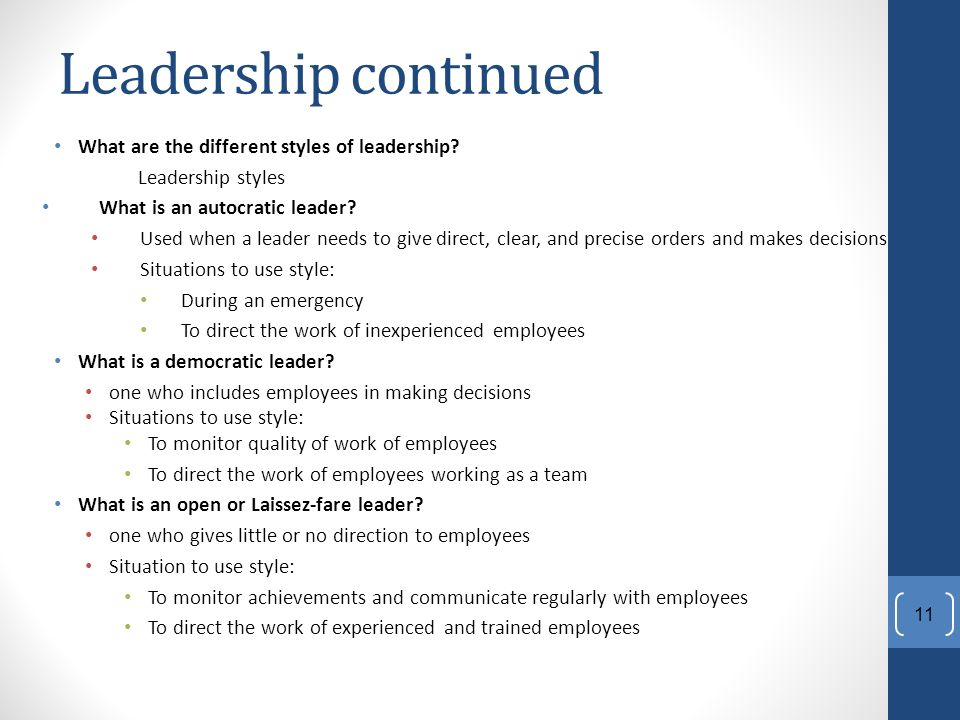 Leadership continued What are the different styles of leadership.