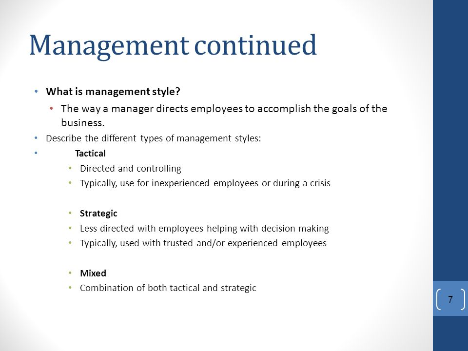 Management continued What is management style.