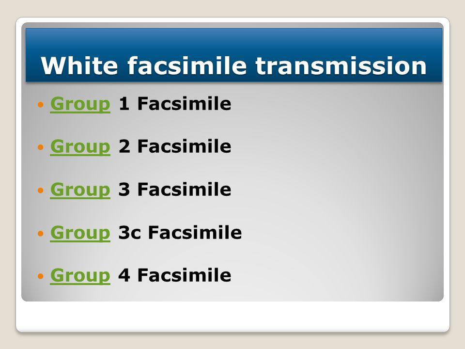 9 Group 1 Facsimile Group Group 2 Facsimile Group Group 3 Facsimile Group  Group 3c Facsimile Group Group 4 Facsimile Group