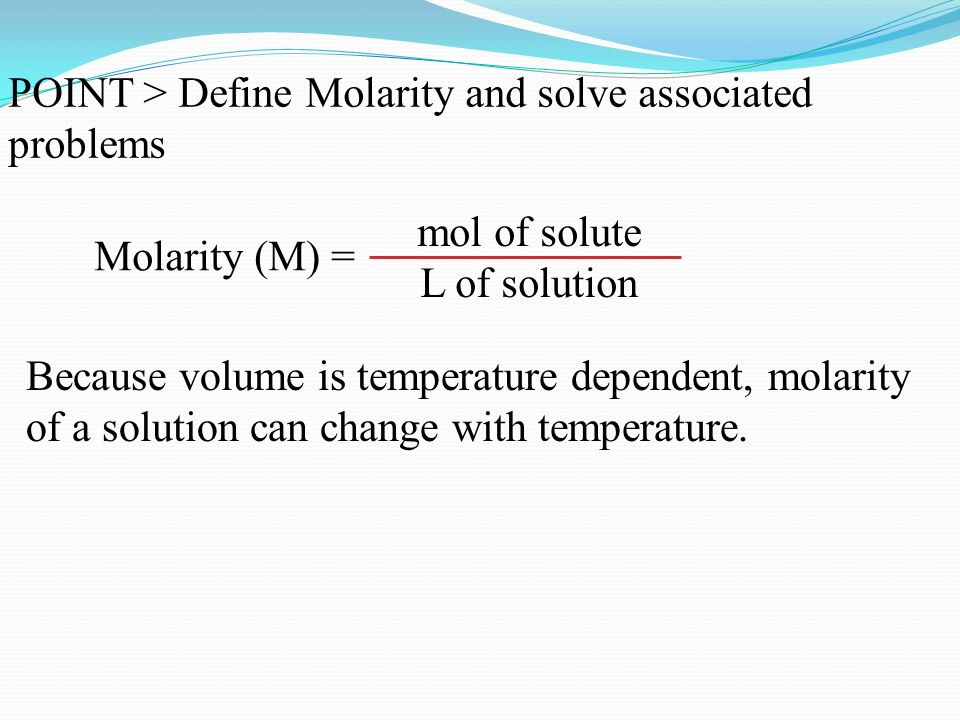 POINT Define molarity and solve associated problems POINT – Molarity M Worksheet