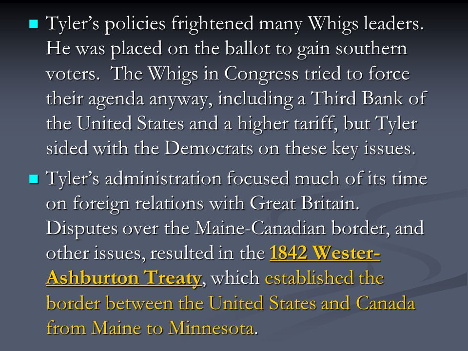 Tyler's policies frightened many Whigs leaders.