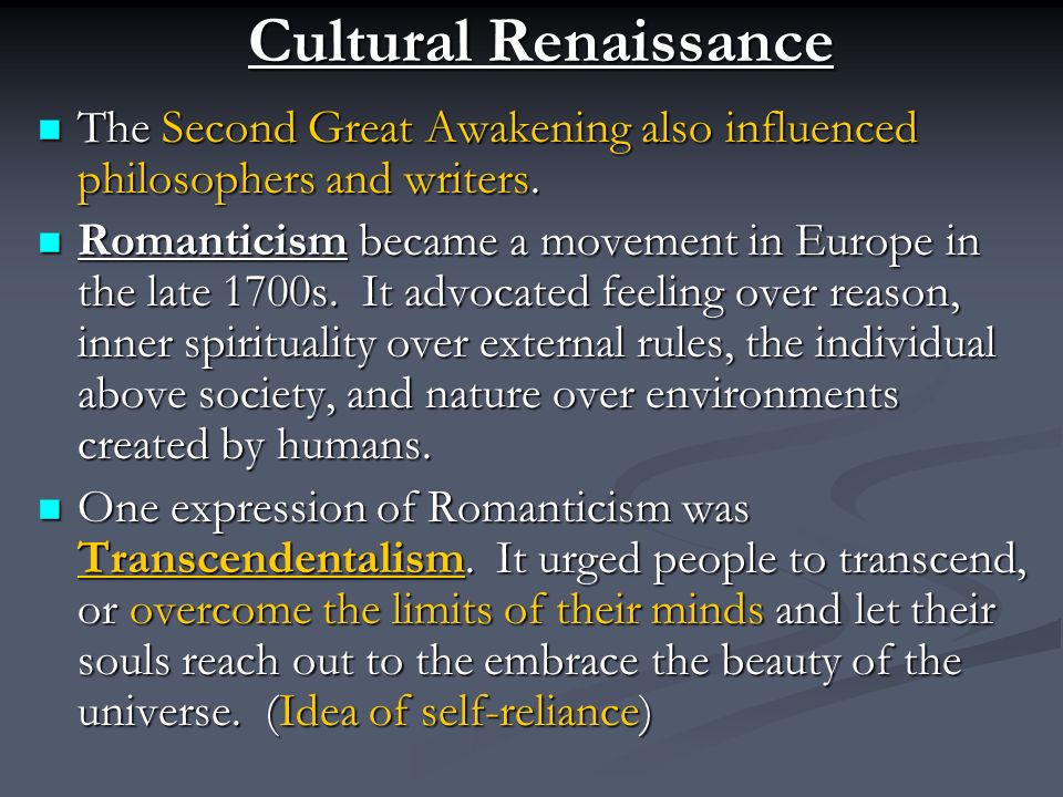 Cultural Renaissance The Second Great Awakening also influenced philosophers and writers.