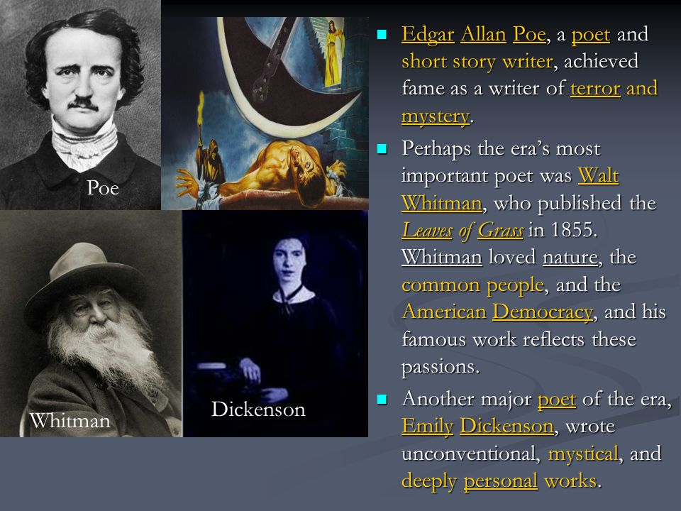 Edgar Allan Poe, a poet and short story writer, achieved fame as a writer of terror and mystery.