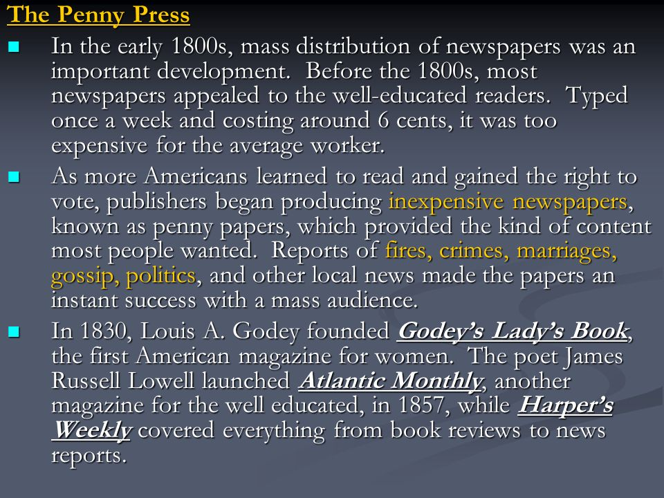 The Penny Press In the early 1800s, mass distribution of newspapers was an important development.