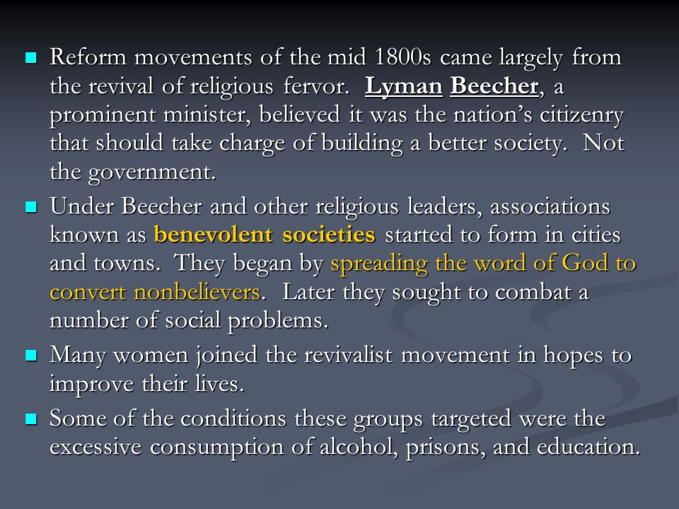 Reform movements of the mid 1800s came largely from the revival of religious fervor.