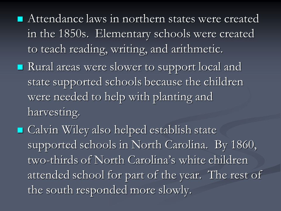 Attendance laws in northern states were created in the 1850s.