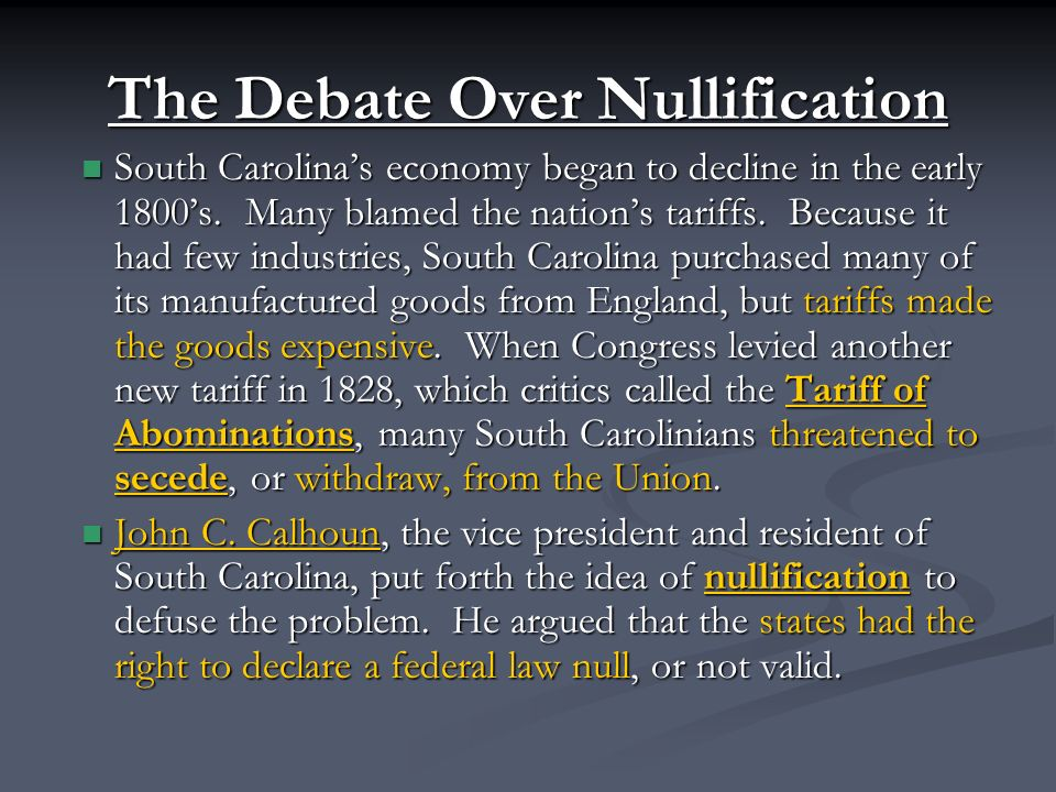 The Debate Over Nullification South Carolina's economy began to decline in the early 1800's.
