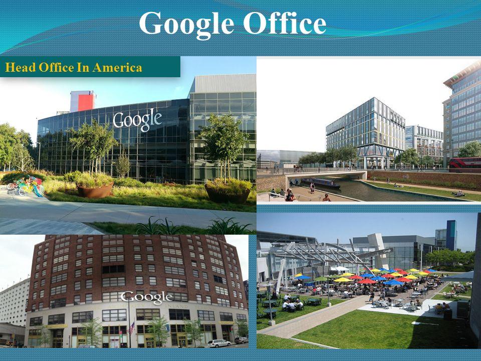 google office in america. 7 Google Office Head In America