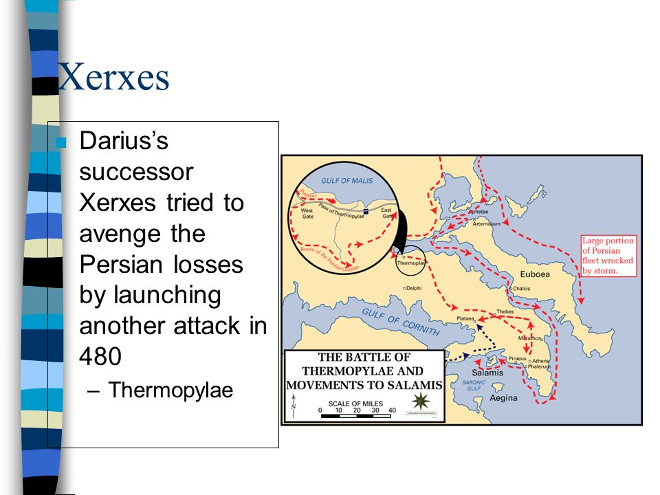 Xerxes n Darius's successor Xerxes tried to avenge the Persian losses by launching another attack in 480 –Thermopylae