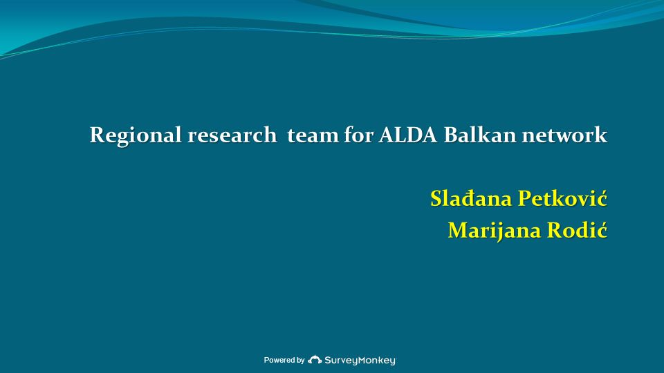 Powered by Regional research team for ALDA Balkan network Sla đ ana Petković Marijana Rodić