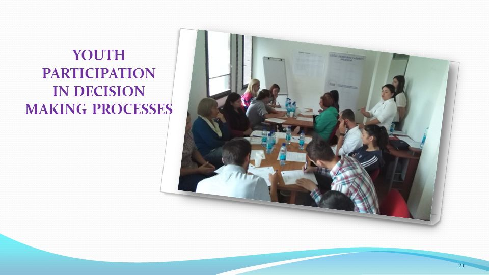 YOUTH PARTICIPATION IN DECISION MAKING PROCESSES 21