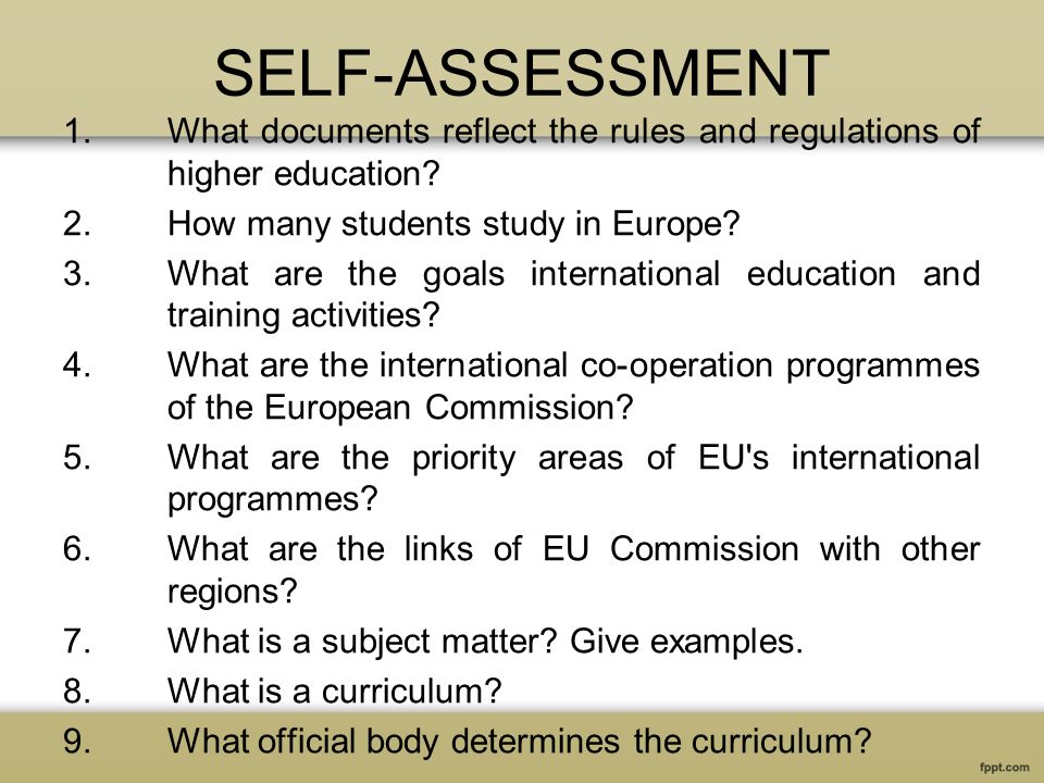 SELF-ASSESSMENT 1.What documents reflect the rules and regulations of higher education.