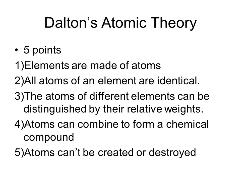 Modern Physics 2. Dalton's Atomic Theory 5 points 1)Elements are ...