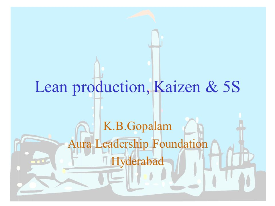 lean production, kaizen & 5s k.b.gopalam aura leadership, Powerpoint templates