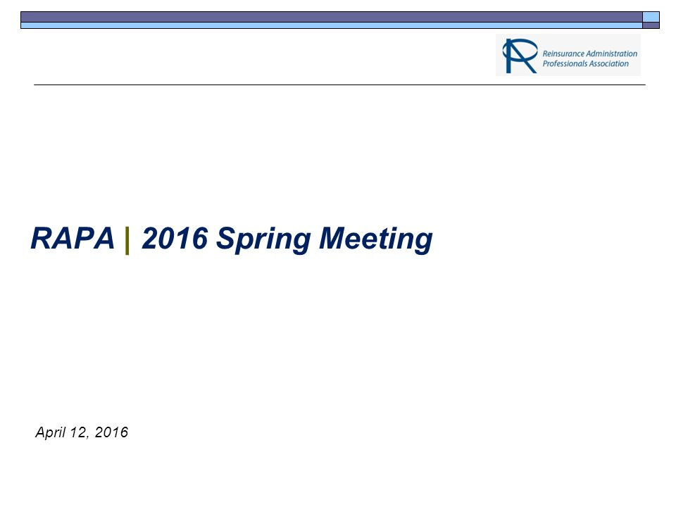 RAPA | 2016 Spring Meeting April 12, 2016