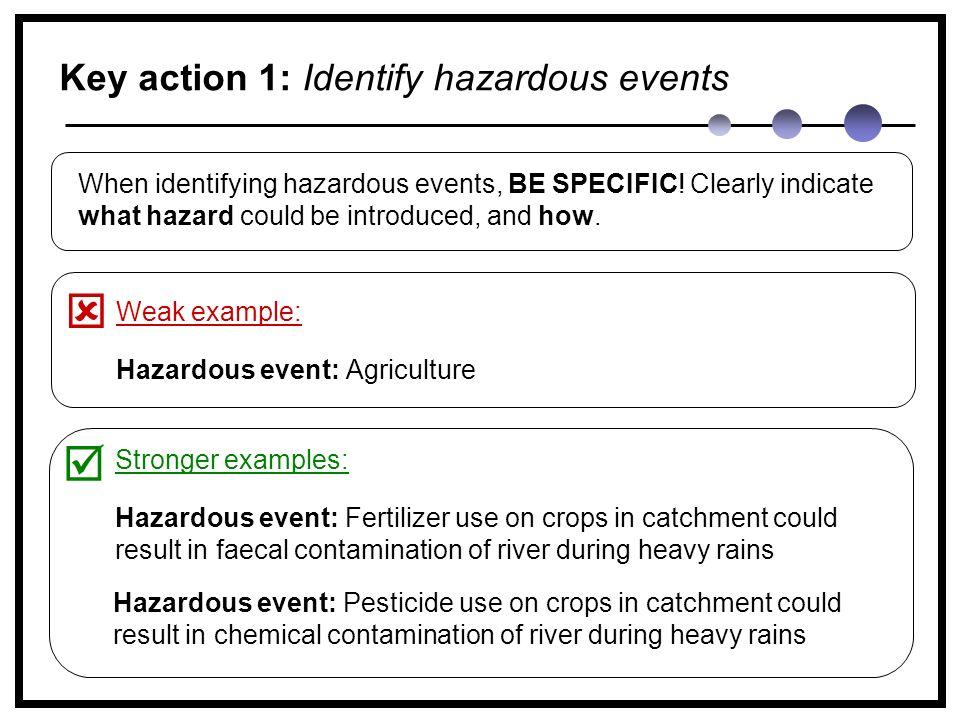 When identifying hazardous events, BE SPECIFIC.