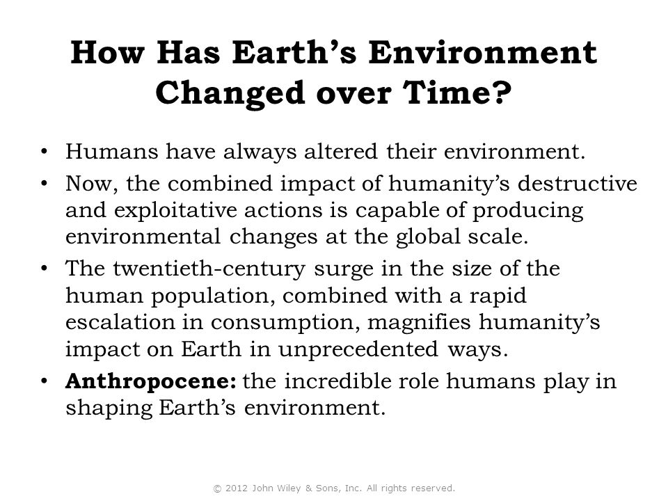 Humans have always altered their environment.