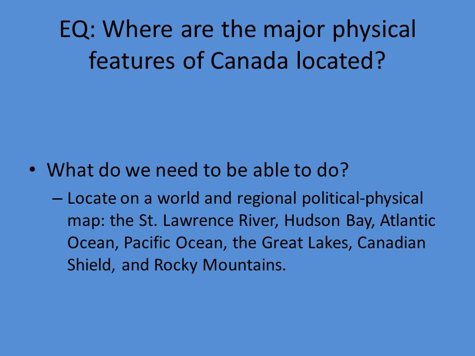 EQ Where Are The Major Physical Features Of Canada Located What - Physical features in canada