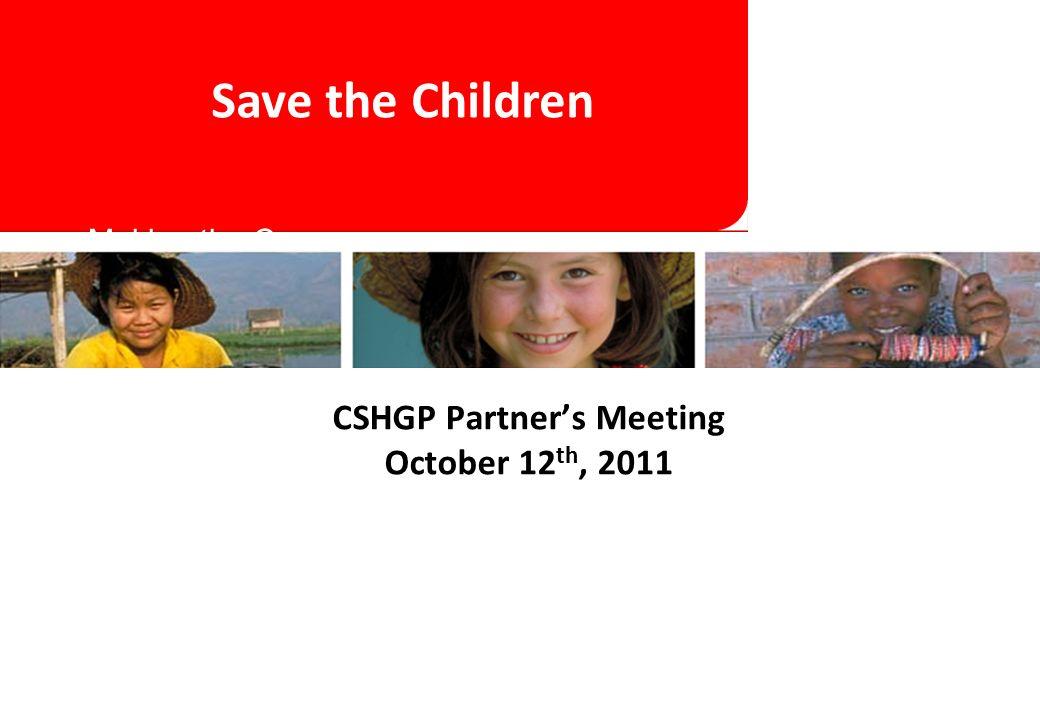 Making the Case for DBC Frameworks CSHGP Partner's Meeting October 12 th, 2011 Save the Children
