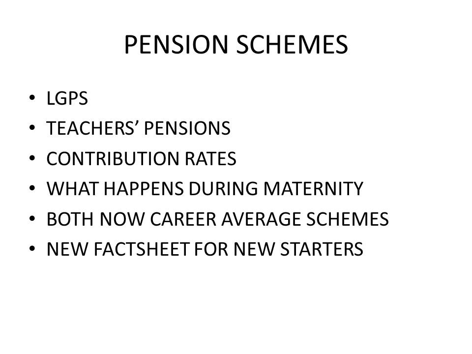 Pension schemes lgps teachers pensions contribution rates what 1 pension schemes lgps teachers pensions contribution rates what happens during maternity both now career average schemes new factsheet for new starters spiritdancerdesigns Image collections