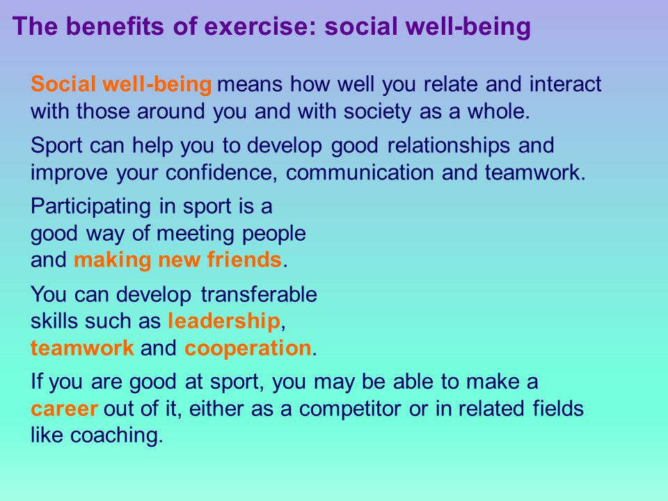 Participating in sport is a good way of meeting people and making new friends.