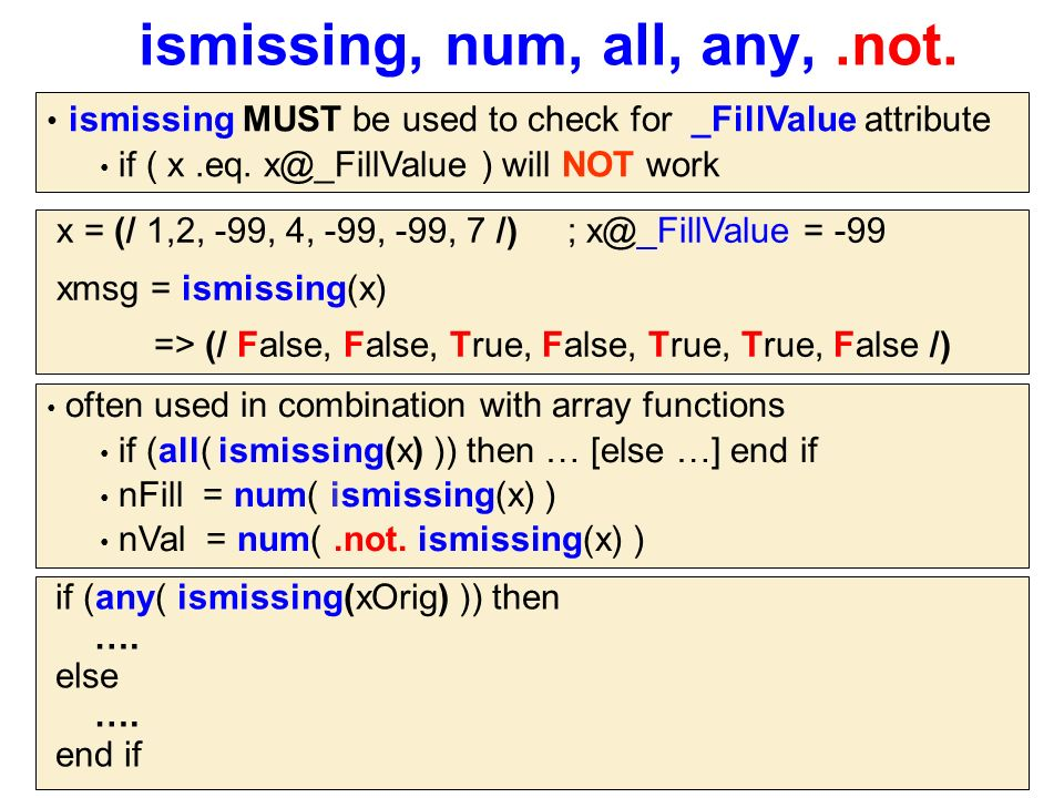ismissing, num, all, any,.not. if (any( ismissing(xOrig) )) then ….