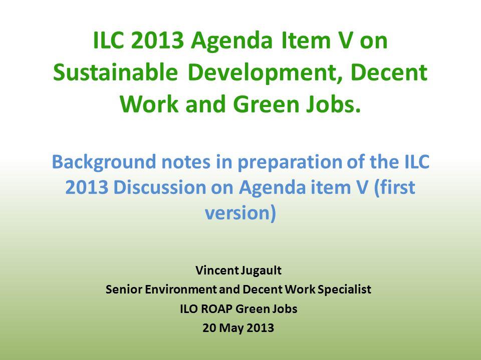 ILC 2013 Agenda Item V on Sustainable Development, Decent Work and Green Jobs.