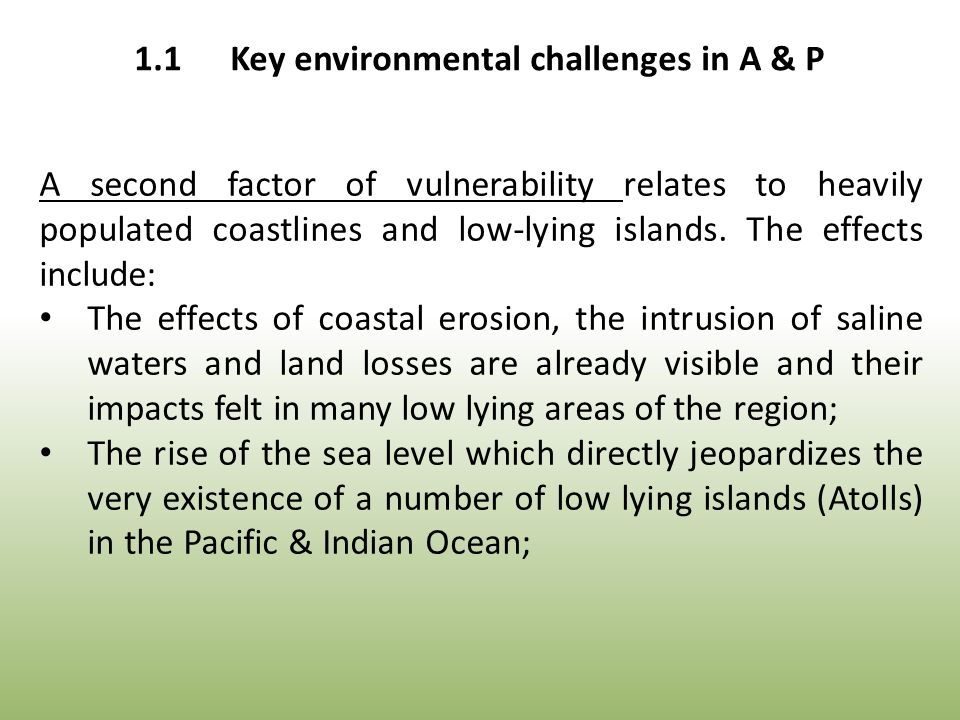A second factor of vulnerability relates to heavily populated coastlines and low-lying islands.