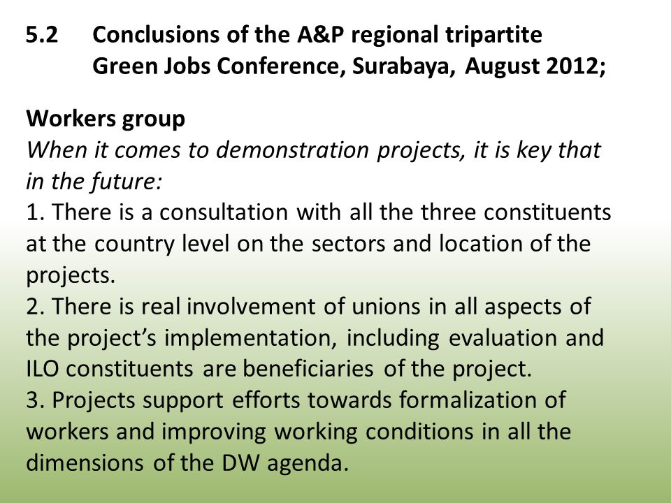 Workers group When it comes to demonstration projects, it is key that in the future: 1.